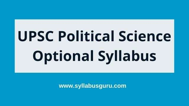 UPSC Political Science Optional Syllabus