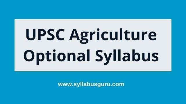 UPSC agriculture optional syllabus