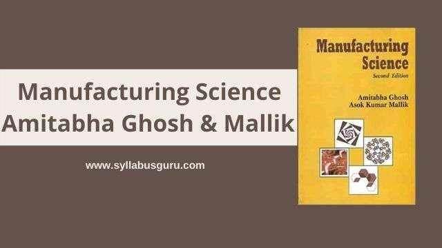 ghosh and mallik manufacturing science pdf