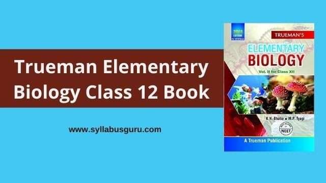 trueman elementary biology class 12 pdf download
